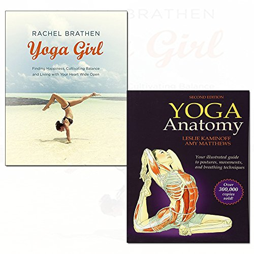 yoga anatomy-2nd edition and yoga girl 2 books collection set - finding happiness, cultivating balance and living with your heart wide open