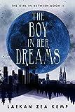 The Boy In Her Dreams (The Girl In Between Book 2) by Laekan Zea Kemp