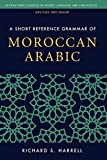 A Short Reference Grammar of Moroccan Arabic (Georgetown Classics in Arabic Languages and Linguistics) (Arabic Edition) by Richard S. Harrell (2010-10-27)