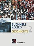 Buchners Kolleg Geschichte – Ausgabe Berlin / Buchners Kolleg Geschichte Berlin 2