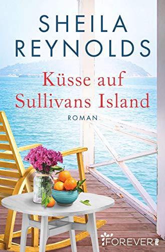 Küsse auf Sullivans Island (Charleston-Love-Storys 3)