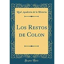 Los Restos de Colon (Classic Reprint)