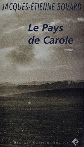 Le Pays de Carole de Jacques-Étienne Bovard