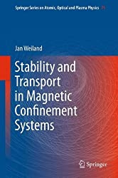Stability and Transport in Magnetic Confinement Systems (Springer Series on Atomic, Optical, and Plasma Physics) by Jan Weiland (2012-06-28)