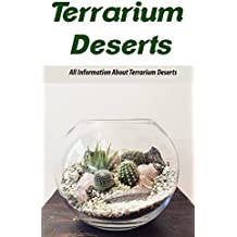 Terrarium Deserts: All Information About Terrarium Deserts (English Edition)