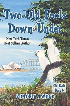 Two Old Fools Down Under (English Edition) van [Twead, Victoria]