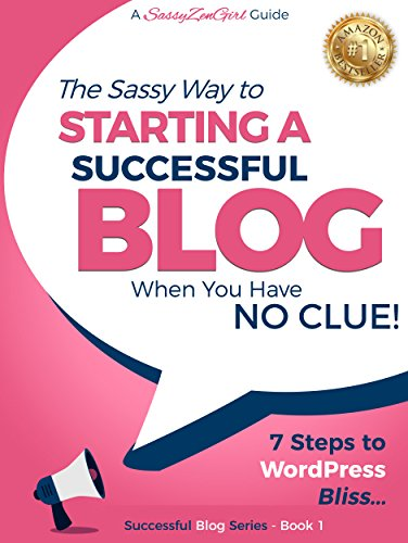 Starting a Successful Blog when you have NO CLUE!: 7 Steps to WordPress Bliss.... (Beginner Internet Marketing Series Book 1) (English Edition)