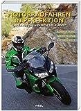 Motorradfahren in Perfektion: Mit Köpfchen durch die Kurve