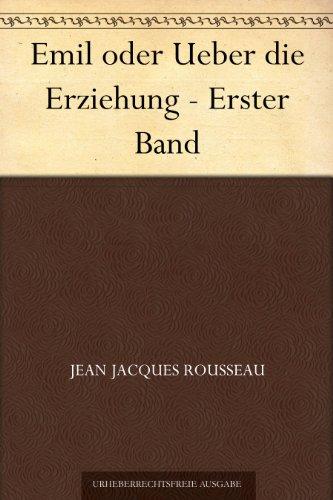 Naturforscher Bibliothek (Emil oder Ueber die Erziehung - Erster Band)
