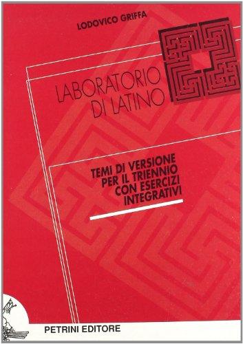 Laboratorio di latino. Temi di versione. Con esercizi integrativi. Per il triennio