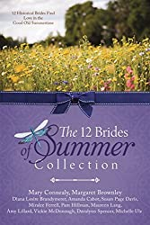 The 12 Brides of Summer Collection: 12 Historical Brides Find Love in the Good Old Summertime by Mary Connealy (2016-06-01)