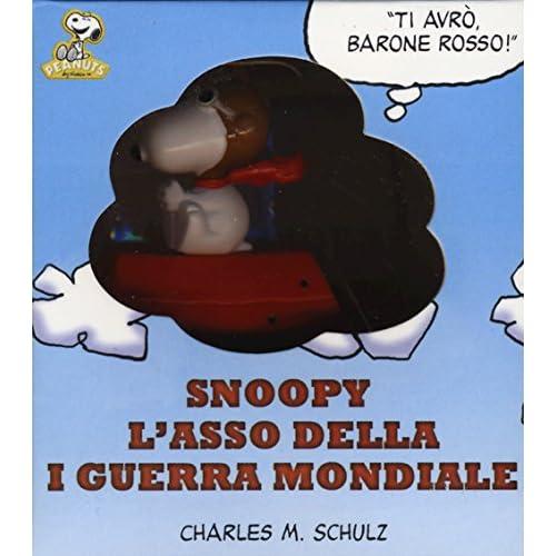 Snoopy: L'asso Della Prima Guerra Mondiale. Con Gadget