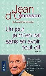 Un jour je m'en irai sans en avoir tout dit de Jean d'Ormesson