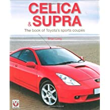 Celica & Supra: The book of Toyota's sports coup?de?ed??ede??d??ede?ed???de??d??ede?ed??ede??d???de?ed???de??d???s by Brian Long (2007-06-30)