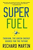 SuperFuel: Thorium, the Green Energy Source for the Future (Macmillan Science)