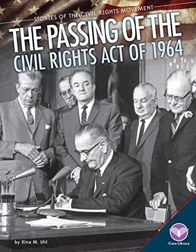 Passing of the Civil Rights Act of 1964 (Stories of the Civil Rights  Movement) ad922ff5bc1bd