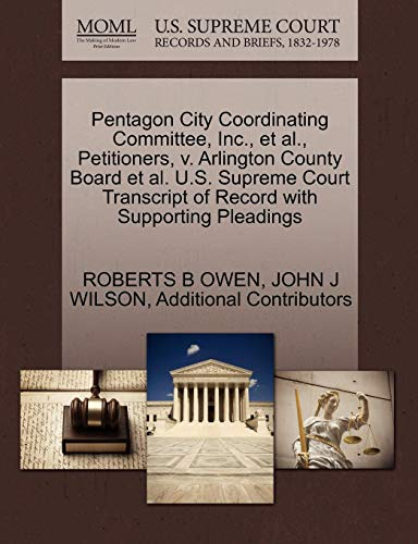 Pentagon City Coordinating Committee, Inc., et al., Petitioners, V. Arlington County Board et al. U.S. Supreme Court Transcript of Record with Support