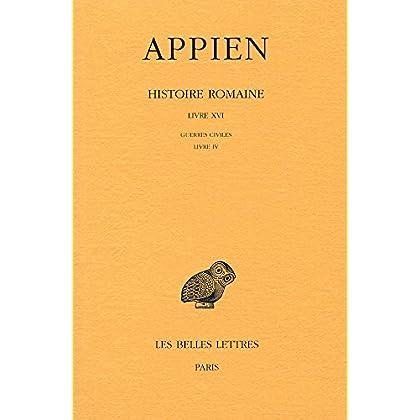 Histoire romaine. Tome XI, Livre XVI: Guerres civiles, Livre IV: (Années 43-42)