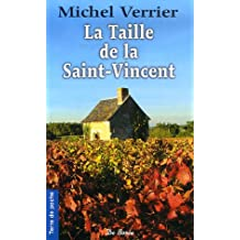 La Taille de la Saint-Vincent : Là où les chèvres sont pires que les loups... (2e époque)