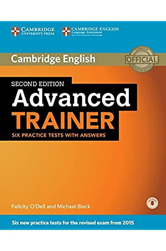 Descargar gratis Advanced Trainer. Six Practice Tests with Answers with Audio Second Edition de Felicity O'Dell