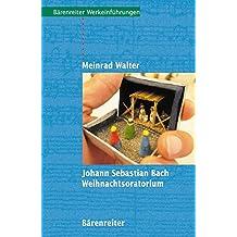 Johann Sebastian Bach. Weihnachtsoratorium (Bärenreiter-Werkeinführungen)
