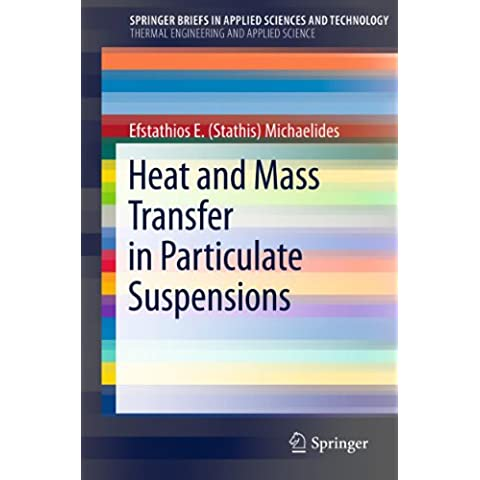 Heat and Mass Transfer in Particulate Suspensions (SpringerBriefs in Applied Sciences and Technology)