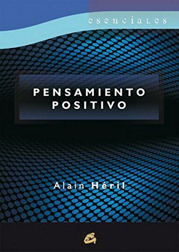 Pensamiento Positivo (Esenciales) por Alain Héril
