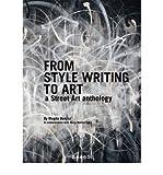 From Style Writing to Art: A Street Art Anthology (Hardback) - Common