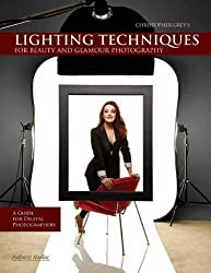 Christopher Grey's Lighting Techniques for Beauty and Glamour Photography by Christopher Grey (2010-11-25)