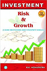 INVESTMENT RISK & GROWTH: A Guide for Investors about Investment Vehicles