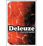 [(Francis Bacon: The Logic of Sensation)] [ By (author) Gilles Deleuze ] [June, 2006]
