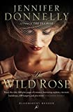 The Wild Rose (Rose Trilogy) by Jennifer Donnelly