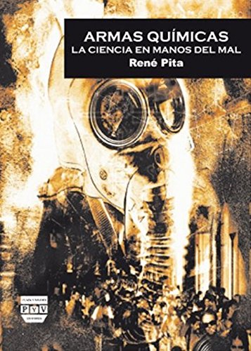 Armas Químicas. La Ciencia En Manos Del Mal (Cultura de Defensa) por René Pita