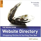 The Rough Guide Website Directory 2007: Shopping Online and Surfing the Net (Rough Guides Reference Titles)