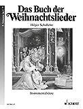 Cover of: Das Buch der Weihnachtslieder: Instrumentalsätze. variable Besetzungsmöglichkeiten. 3. Stimme in C (Bassschlüssel): Fagott, Posaune, Bariton, Violoncello. |