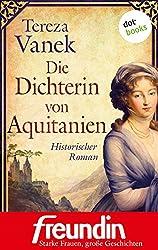 Die Dichterin von Aquitanien: Historischer Roman - Edition