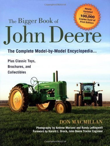 The Bigger Book of John Deere Tractors: The Complete Model-by-Model Encyclopedia ... Plus Classic Toys, Brochures, and Collectibles, 2nd Edition (The Big Book Series) by Macmillan, Don 2nd (second) Edition [Hardcover(2010/5/1)]