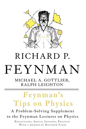 Feynman's Tips on Physics: Reflections, Advice, Insights, Practice di Ralph Leighton