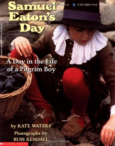 samuel-eatons-day-a-day-in-the-life-of-a-pilgrim-boy-blue-ribbon-book