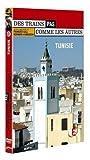 Des trains pas comme les autres : La Tunisie