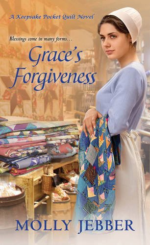 Grace S Forgiveness A Keepsake Pocket Quilt Novel