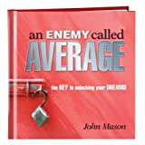an Enemy called Average: the Keys to unlocking your Dream by John Mason (2011-08-02)