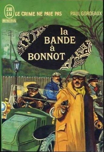 La bande à bonnot par Gordeaux Paul