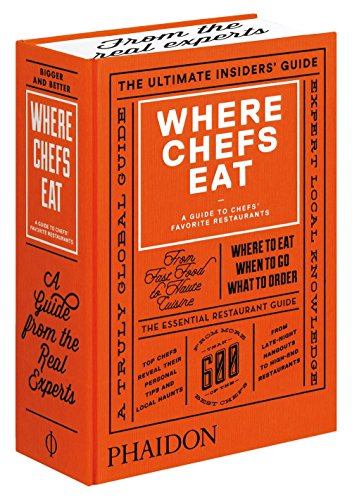 Where Chefs Eat: A Guide to Chefs' Favorite Restaurants (Brand New Edition) by Joe Warwick (2-Feb-2015) Hardcover