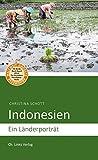 Indonesien: Ein Länderporträt (Länderporträts)