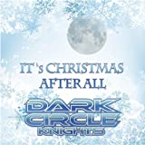 Dark Circle Knights - It's Christmas After All