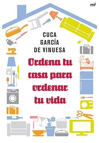 Ordena tu casa para ordenar tu vida (MR Prácticos) por Cuca García de Vinuesa