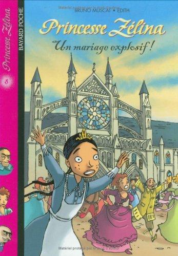 Princesse Zélina, Tome 8 : Un mariage explosif !