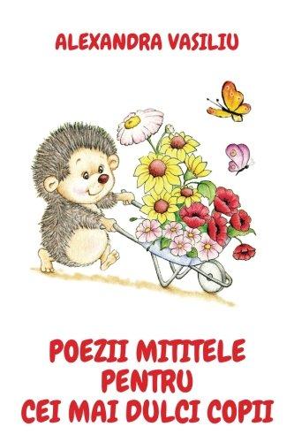 Poezii mititele pentru cei mai dulci copii por Alexandra Vasiliu