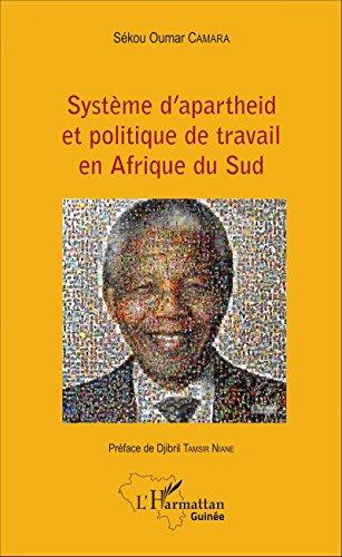 Système d'apartheid et politique de travail en Afrique du Sud (Harmattan Guinée) (French Edition)